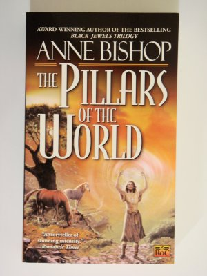 The Pillars Of The World by Anne Bishop award winning author of bestselling Black Jewels Triology