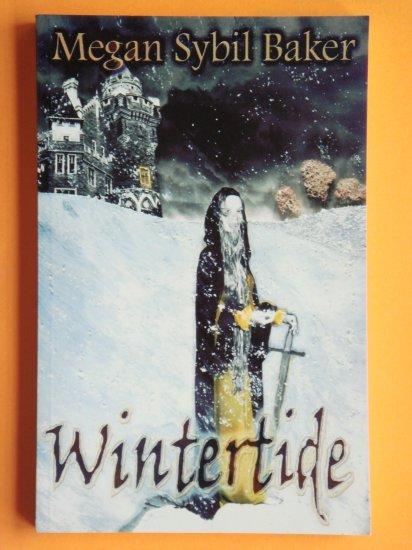 Wintertide by Megan Sybil Baker (a.k.a. Linnea Sinclair) pen name for award winning fantasy writer