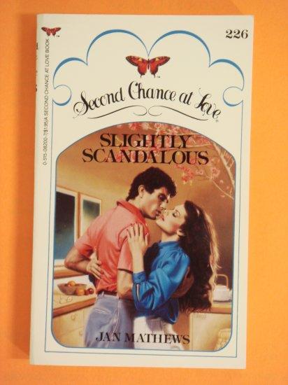 Slightly Scandalous by Jan Mathews Second Chance at Love No. 226