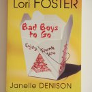 Bad Boys To Go by Lori FOSTER Janelle DENISON Nancy WARREN