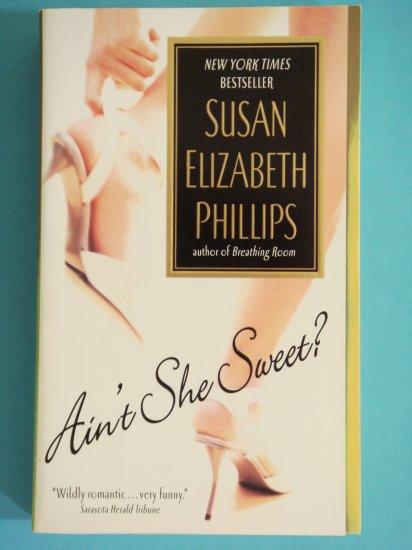 Ain't She Sweet? by Susan Elizabeth Phillips New York Times Bestseller