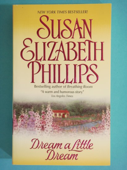 Dream A Little Dream by Susan Elizabeth Phillips New York Times Bestselling Author