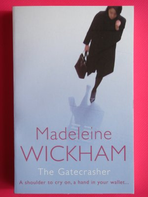 The Gatecrasher by Madeleine Wickham aka Sophie Kinsella  New York Times Bestseller Author