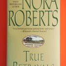True Betrayals by Nora Roberts New York Times Bestselling Author