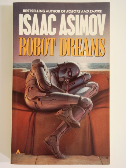 Robot Dreams by Isaac Asimov collection of short stories