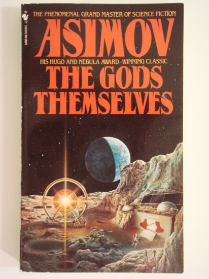 The Gods Themselves by Isaac Asimov Hugo and Nebula Award-winning classic