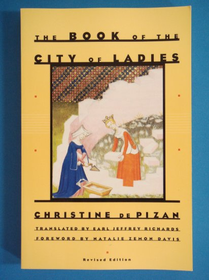The Book Of The City Of Ladies by Christine De Pizan translated by Earl Jeffrey Richards