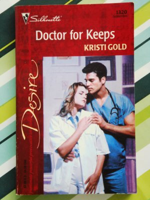 Doctor For Keeps by Kristi Gold Silhouette Desire No. 1320 first edition