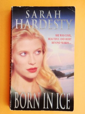 Born In Ice by Sarah Hardesty aka Nora Roberts New York Times Bestselling Author collectible