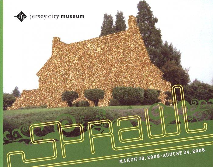 Sprawl: March 20, 2008 - August 24, 2008