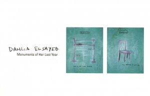Dahlia Elsayed: Monuments of Her Last Year