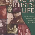 SALE: Living the Artist's Life: A Guide to Growing, Persevering, and Succeeding in the Art World