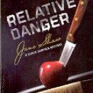 RELATIVE DANGER  A CEALIE GUNTHER MYSTERY by JUNE SHAW  2007 PAPERBACK BOOK NEAR MINT
