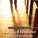 SAINTED MURDER  A DERBYSHIRE VILLAGE MYSTERY by JO A. HIESTAND 2007 PAPERBACK BOOK NEAR MINT