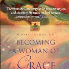 A BIBLE STUDY ON BECOMING A WOMAN OF GRACE by CYNTHIA HEALD 1998 SOFTCOVER BOOK