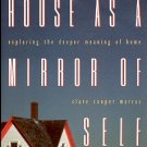 HOUSE AS A MIRROR OF SELF EXPLORING THE DEEPER MEANING OF HOME by CLARE COOPER MARCUS SOFTCOVER BOOK