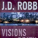 VISIONS IN DEATH by J.D. ROBB (NORA ROBERTS) 2005  PAPERBACK BOOK NEAR MINT