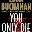 YOU ONLY DIE TWICE by EDNA BUCHANAN 2001  PAPERBACK BOOK NEAR MINT