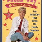 DONNA'S DAY-FUN ACTIVITIES THAT BRING THE FAMILY TOGETHER BY DONNA ERICKSON 1998 HARDBACK BOOK MINT