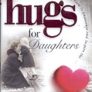 HUGS FOR DAUGHTERS by CHRYS HOWARD 2001 HARDBACK BOOK MINT