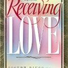 RECEIVING LOVE by JOSEPH BIUSO M.D. and BRIAN NEWMAN D. PHIL HARDBACK BOOK NEW