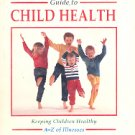 THE MOTHERCARE GUIDE TO CHILD HEALTH - KEEPING CHILDREN HEALTHY A-Z OF ILLNESSES HARDBACK BOOK