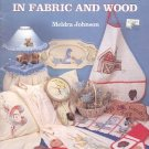 COUNTRY CHARM IN FABRIC & WOOD PAINTING TOLE ACRYLIC BOOKLET by MELDRA JOHNSON 1988 CRAFT BOOK