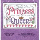 PRINCESS QUEEN  MY DAUGHTERs A PRINCES THAT MAKES ME QUEEN CROSS STITCH DIANE ARTHURS CRAFT KIT NEW