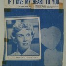 IF I GIVE MY HEART TO YOU  by DORIS DAY  1954 SHEET MUSIC