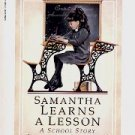 SAMANTHA LEARNS A LESSON  A SCHOOL STORY by SUSAN S. ADLER THE AMERICAN GIRLS COLLECTION #2 MINT