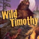 WILD TIMOTHY by GARY L. BLACKWOOD 2002 CHILDREN'S PAPERBACK BOOK VERY GOOD