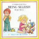 A CHILDREN'S BOOK ABOUT BEING SELFISH by JOY BERRY 1988 CHILDREN'S HARDBACK BOOK NEAR MINT