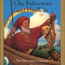 THE FISHERMAN AND HIS WIFE by THE BROTHERS GRIMM  1992 CHILDREN&#39;S HARDBACK BOOK NEAR MINT