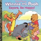 DISNEY'S WINNIE THE POOH EeYORE BE HAPPY LITTLE GOLDEN BOOK 1995 CHILDREN'S HARDBACK NEAR MINT
