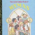 THE LITTLE GOLDEN BOOK OF HYMNS  A LITTLE GOLDEN BOOK 1985 CHILDREN'S HARDBACK BOOK NEAR MINT