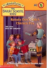 THE BAILEY SCHOOL KIDS #42 ROBOTS DON&#039;T CATCH CHICKEN POX 2000 CHILDREN&#039;S PAPERBACK BOOK NEAR MINT