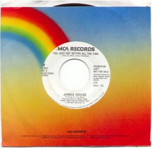 YOU JUST GET BETTER ALL THE TIME by JAMES HOUSE-MCA RECORDS 1990 - 45 RPM PROMOTION RECORD # 50 MINT