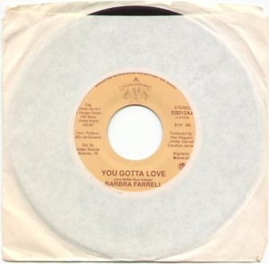 YOU GOTTA LOVE by BARBRA FARRELL - SADDLESTONE RECORDS 45 RPM RECORD # 137 MINT