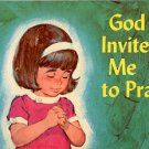 GOD INVITES ME TO PRAY by RUTH AUGUSTIN 1968 CHILDREN'S HARDBACK BOOK VERY GOOD CONDITION