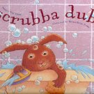 SCRUBBA DUB by NANCY VAN LAAN 2003 1ST EDITION CHILDREN'S HARDBACK BOOK NEAR MINT