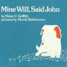 MINE WILL, SAID JOHN by HELEN V. GRIFFITH 1980 1ST EDITION CHILDREN&#39;S HARDBACK BOOK NEAR MINT