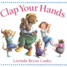 CLAP YOUR HANDS by LORINDA BRYAN CAULEY 1992 CHILDREN'S HARDBACK BOOK NEAR MINT