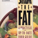 SKIM THE FAT A PRACTICAL FOOD GUIDE by MAUREEN CALLAHAN 1995 SOFTCOVER COOKBOOK NEAR MINT