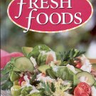 FRESH FOODS COOKBOOK 2005 HARDCOVER BOOK MINT