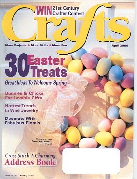 BACK ISSUE CRAFTS MAGAZINE: CRAFTS - 30 EASTER TREATS APRIL 2000 NEAR MINT