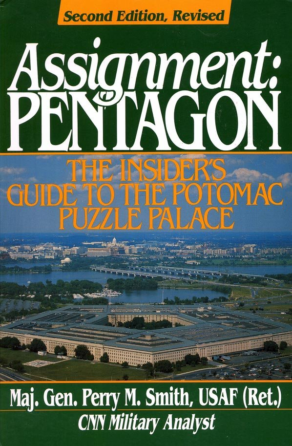 ASSIGNMENT: PENTAGON THE INSIDER'S GUIDE TO THE POTOMAC PUZZLE PALACE BY PERRY SMITH 1993 BOOK MINT