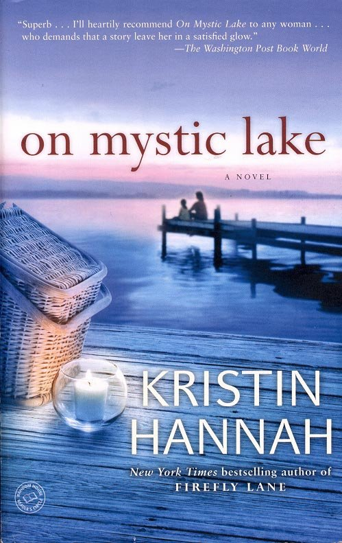 ON MYSTIC LAKE  by KRISTIN HANNAH 2009  PAPERBACK BOOK NEAR MINT
