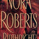 BIRTHRIGHT by NORA ROBERTS 2003 HARDBACK BOOK MINT