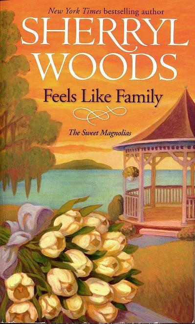 FEELS LIKE FAMILY by SHERRYL WOODS 2007  PAPERBACK BOOK NEAR MINT