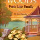FEELS LIKE FAMILY by SHERRYL WOODS 2007  PAPERBACK BOOK NEAR MINT